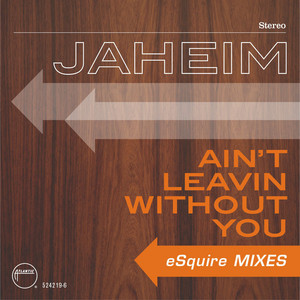 Ain't Leavin Without You (eSquire Mixes)