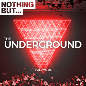 Nothing But... The Underground, Vol. 06