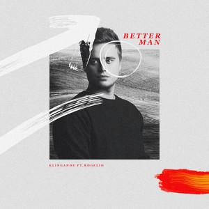 Better Man (feat. Rogelio) by Klingande, Rogelio