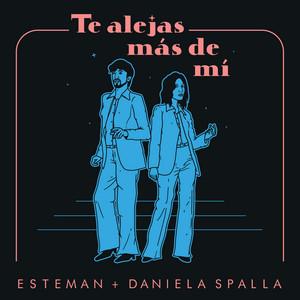 Te Alejas Más De Mí by Esteman, Daniela Spalla