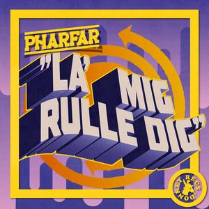 Pharfar - La' mig rulle dig