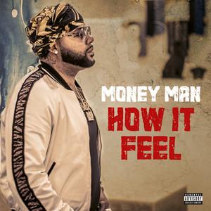How It Feel by Money Man