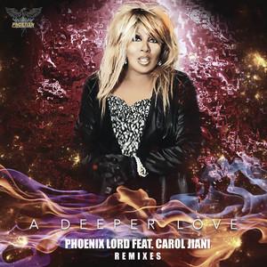A Deeper Love (feat. Carol Jiani) (Ulrich Van Bell Remix) by Phoenix Lord, Carol Jiani