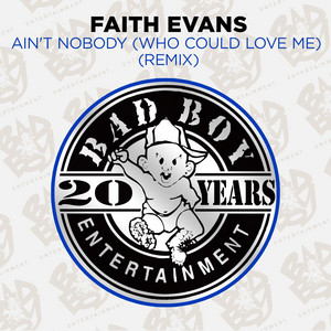 Ain't Nobody (Who Could Love Me) [Remix]
