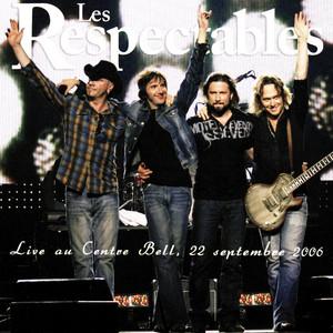 Les Respectables (Live Centre Bell, 22 Septembre 2006) album
