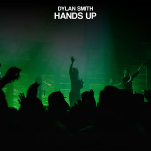 Hands Up by Dylan Smith