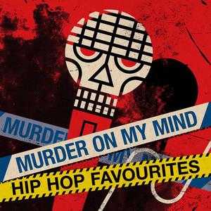 Murder On My Mind - Hip Hop Favourites