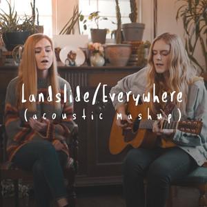 Landslide / Everywhere (Acoustic Mashup)