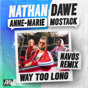 NATHAN DAWE feat ANNE-MARIE & MOSTACK - Way Too Long