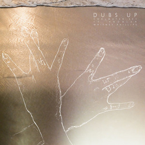 Dub's Up (feat. Problem & Whitney Phillips)