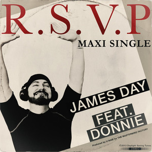 R.S.V.P. (Album Version) [feat. Donnie & U-Nam] by James Day