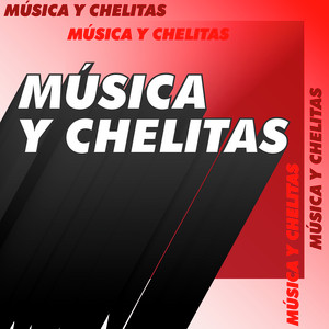 Música y chelitas
