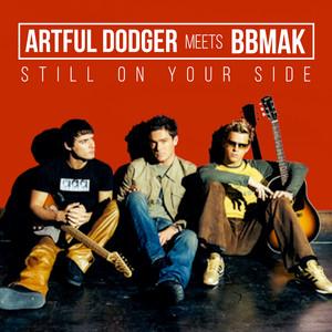 Artful Dodger Meets BBMAK - Still On Your Side