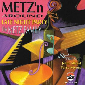 Metz'n Around, Late Night Pa album