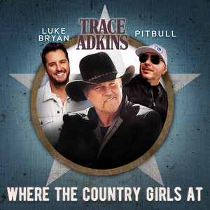 Trace Adkins, Luke Bryan, Pitbull - Where the Country Girls At Mp3 Download
