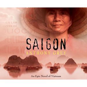 Saigon - An Epic Novel of Vietnam (Unabridged)