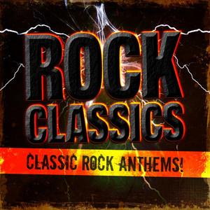 Rock Classics - Classic Rock Anthems!