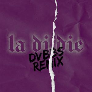la di die (feat. jxdn) [DVBBS Remix]