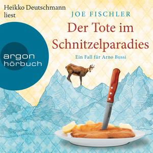Der Tote im Schnitzelparadies - Ein Fall für Arno Bussi - Arno Bussi ermittelt, Band 1 (Ungekürzte Lesung) Audiobook