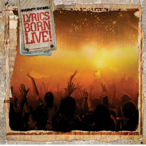 Overnite Encore: Lyrics Born Live