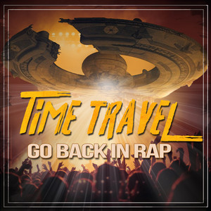 Time Travel - Go Back in Rap