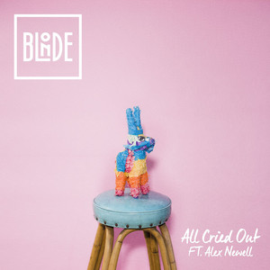 Blonde feat. Alex Newell - All Cried Out
