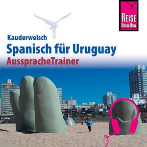 Reise Know-How Kauderwelsch AusspracheTrainer Spanisch für Uruguay