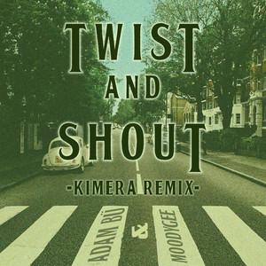 Twist and Shout (Kimera Remix)