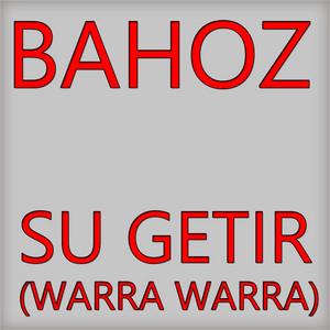 Su Getir (Warra Warra)