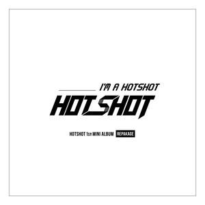 I'm a HOTSHOT