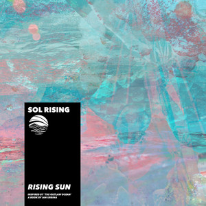Rising Sun (Inspired by 'The Outlaw Ocean' a book by Ian Urbina)