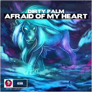 Afraid of My Heart
