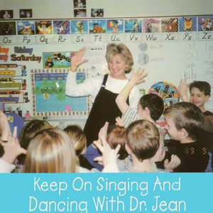 Keep on Singing and Dancing with Dr. Jean