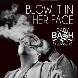 Blow It In Her Face (feat. Cousin Fik & Driyp Drop) - Single