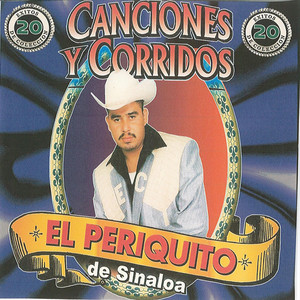 EL Periquito De Sinaloa