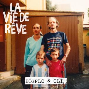 La vie de rêve - Bigflo & Oli