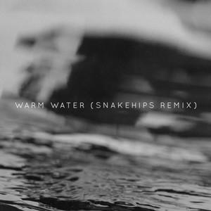 Warm Water (Snakehips Remix)
