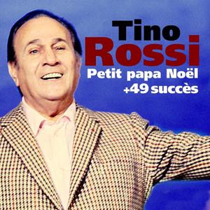Petit Papa Noël + 49 succès de Tino Rossi (Chanson française) by Tino Rossi