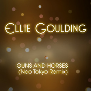 Guns And Horses (Neo Tokyo Remix)