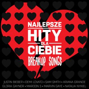 Najlepsze Hity Dla Ciebie - Breakup Songs