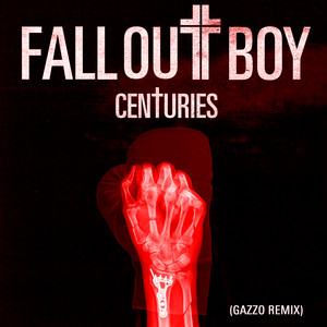 Centuries (Gazzo Remix)