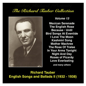 The Richard Tauber Collection: Vol. 13: Popular English Songs and Ballads II (Recordings 1932-1938) album