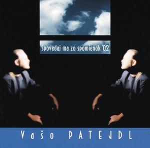 Vašo Patejdl - Spovedaj ma zo spomienok '02