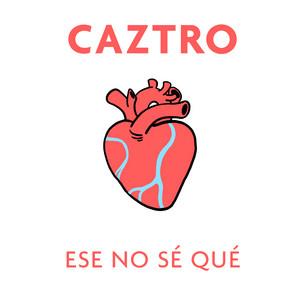 Ese No Sé Qué by Caztro