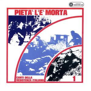Pietà l'è morta - Canti della resistenza italiana 1 album