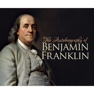 The Autobiography of Benjamin Franklin (Unabridged) Audiobook