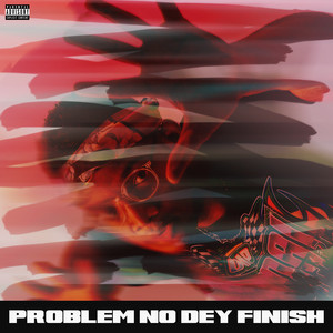 BRYAN THE MENSAH - Problem No Dey Finish