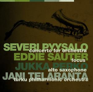 Pyysalo: Concerto For Orchestra / Sauter: Focus