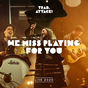 We Miss Playing for You (Live 2020)