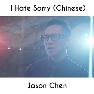 I Hate Sorry (Chinese)